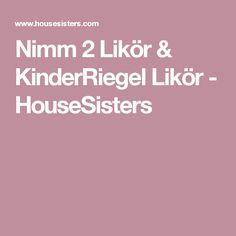 Nimm 2 Likör & KinderRiegel Likör - HouseSisters