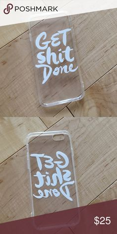 🆕 Get Shit Done iPhone Case Brand new! Get shit done case. iPhone 6/6s. Uppity Minx Accessories Phone Cases