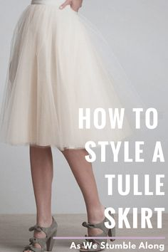 How to style a tulle skirt -they're not just for princesses and Carrie Bradshaw anymore! how to wear a tulle skirt, tulle skirt ootd, tulle skirt outfit