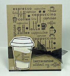 I LOVE this coffee card! I must have this background stamp by My Creative Time!