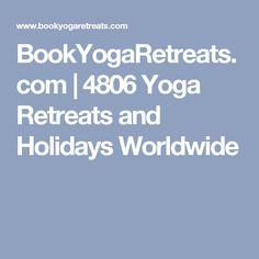 BookYogaRetreats.com   4806 Yoga Retreats and Holidays Worldwide