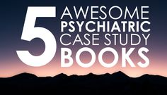 A list of 5 great case study books on the topic of psychiatry, mental health, and abnormal psychology. Nurses, psychologists, and psychiatric nurse practitioners will enjoy!