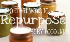 10 unique ways to upcycle baby food jars.