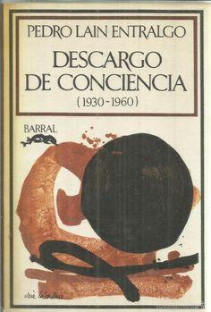 DESCARGO DE CONCIENCIA. PEDRO LAIN ENTRALGO. BARRAL EDITORES. BARCELONA. 1976 - Foto 1