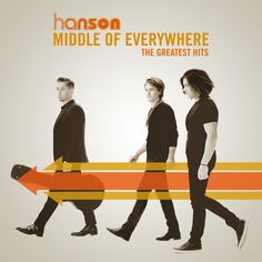 """ Middle of Everywhere - The Greatest Hits"" by Hanson"