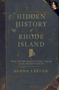 Surprising tales and unexpected anecdotes color Rhode Island's legacy, from the accounts of its three brave Titanic survivors to the whirlwind Revolutionary War romance between a Smithfield girl and a