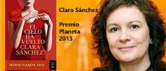 """Entrevista. Clara Sánchez, Premio Planeta 2013. """"Un escritor tiene que tener alma, tener cosas que decir e interesarle la gente"""""""