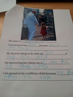 Next month is the month of the Military child. She was asked to fill out this form since her Dad is in the Navy. Here are her answers: I am proud of my Dad, because he is my Hero. My favorite thing to do with my Dad is help him grill. Interesting fact about me is, I was born in Spain. I am a proud military child because my Dad saves the world.