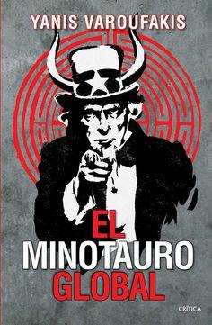 El Minotauro Global (ENSAYO-ECONOMÍA): Amazon.es: YANIS VAROUFAKIS: Libros