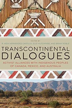 Transcontinental Dialogues : Activist Alliances with Indigenous Peoples of Canada, Mexico, and Australia Indigenous People Of Canada, Mission Projects, Action Research, Main Library, Challenges And Opportunities, Daylight Savings Time, Johns Hopkins University, University Of Arizona, Science Resources