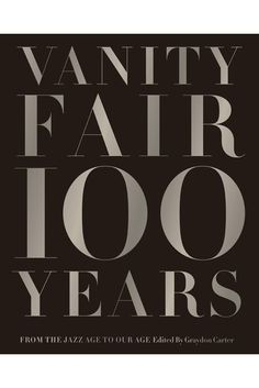 Vanity Fair 100 Years: From the Jazz Age to Our AgeBy Graydon CarterAll the glamour of the famous magazine looked at through the lense of history. #refinery29 http://www.refinery29.com/2016/12/131972/29-best-coffee-table-books-of-2016#slide-29