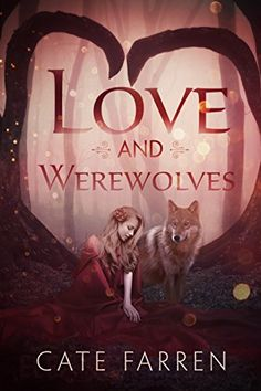 Love and Werewolves by Cate Farren