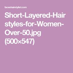 Short-Layered-Hairstyles-for-Women-Over-50.jpg (500×547)