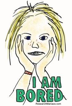 I am bored  http://researchmaniacs.com/IamBored/I-Am-Bored.html