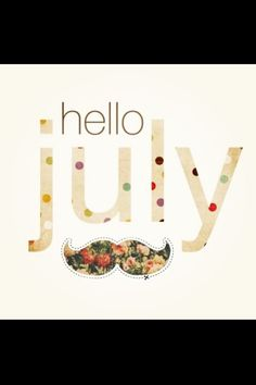 Hello July Images, Hello July Pictures, Welcome July Wallpapers Days And Months, Months In A Year, 12 Months, Hello July Images, August Pictures, New Month Wishes, Welcome July, July Cancer, John Cheever