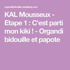 KAL Mousseux - Etape 1 : C'est parti mon kiki ! - Organdi bidouille et papote