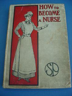 """Libro de """"Cómo convertirse en una enfermera"""" (How to Become a Nurse, 1923)"""