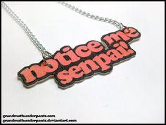 Notice me Senpai Necklace by grandmathunderpants on Etsy, $10.00