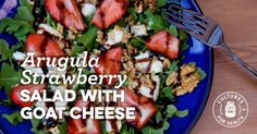 Arugula Strawberry Salad with Goat Cheese
