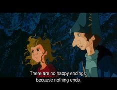 Quote from The Last Unicorn (1982). I don't know this movie, but I like the quote