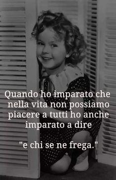 NELLA VITA NON PUOI PIACERE A TUTTI Wise Quotes, Qoutes, Inspirational Quotes, Italian Quotes, Magic Words, Pablo Neruda, Special Quotes, Tumblr, My Passion