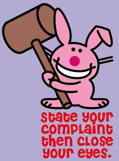 Happy Bunny: state your complaints...