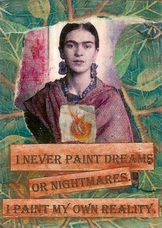 i tried to drown my sorrows but the bastards learned how to swim ~Frida / Frida