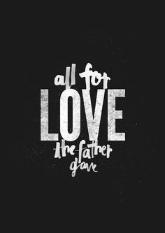 "All for Love - inspired by the song ""All for Love"" by Mia Fieldes - available on the live album ""Look to You"" by Hillsong United ""All for love the Father gave, for only love could make a way. All for..."