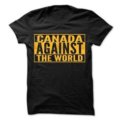 Canada Against The World - Cool Shirt ! - #wedding gift #sister gift. CLICK HERE => https://www.sunfrog.com/Hunting/Canada-Against-The-World--Cool-Shirt-.html?68278