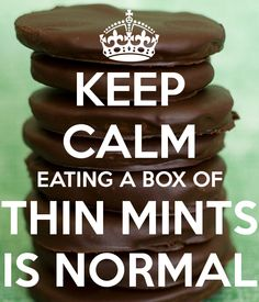 KEEP CALM EATING A BOX OF THIN MINTS IS NORMAL