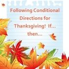 If You Eat Turkey on Thanksgiving, Then... Following Conditional Directions