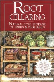 Root Cellaring: Natural Cold Storage of Fruits and Vegetables by Mike Bubel, Nancy Bubel and Pam Art