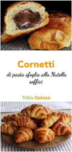 Cornetti di pasta sfoglia alla Nutella soffici Chocolate Croissant, Wedding Appetizers, Nutella Recipes, Italian Cooking, French Food, Sweet Bread, Sweet Recipes, Bakery, Food And Drink