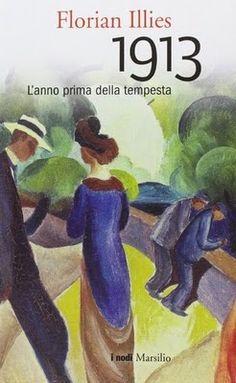 """la nostra Libreria: Sto leggendo...: """"1913. L'anno prima della tempest..."""