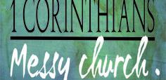 1 Corinthians: Messy Church