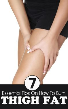 2 Essential Tips On How To Burn Thigh Fat