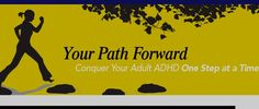 Your Path Forward - Ready to try ADHD coaching? Here's an easy way to start. Make a commitment to yourself and join me in a FREE 12-week program that helps adults with ADHD build consistent solutions to ADHD issues they encounter every day. 5-minute video or audio presentation with daily challenges. Post your experiences and interact with coach Linda Walker. Amazing what 15-minutes or less a day can help you accomplish! (Note: Video buffers. Have patience.)
