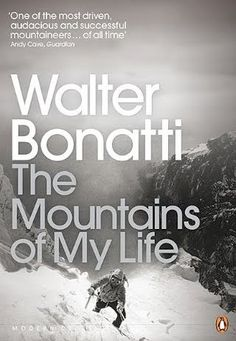 The Mountains of My Life by Walter Bonatti regularly makes it on to top-ten lists of mountaineering books. A collection of the Italian climb. Book And Magazine, Magazine Covers, Intelligent Women, Penguin Books, Mountaineering, Of My Life, All About Time, My Books, Literature