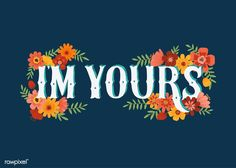 Im Yours designed by Watchawa for rawpixel. the global community for designers and creative professionals. Creative Typography, Typography Quotes, Typography Design, Lettering, Free Vector Illustration, Free Illustrations, Valentine Words, Romantic Cards, Mode Shop