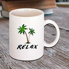 """Great custom ceramic coffee mug with Palm Trees design and the saying """"Relax"""". For all you beach lovers as well as coffee drinkers."""