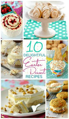 10 Delightful Easter Dessert Recipes - these are some of my favorite!
