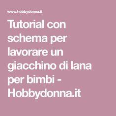 Tutorial con schema per lavorare un giacchino di lana per bimbi - Hobbydonna.it