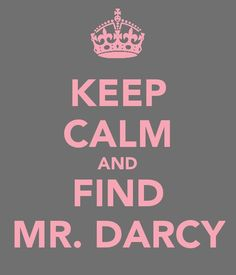 Don't marry a man who's anything short of a Mr. Darcy. These high expectations are why I am and have been consistently single.
