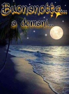 Saraseragmail.com.. Buonanotte A domani! Italian Life, Betty Boop Pictures, Night Quotes, Prayer Quotes, Good Night, Life Quotes, Fantasy, Outdoor, Prayers