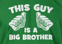For when the time comes... HOPEFULLY!!! Funny Baby Shower Gift This Guy Is A Big Brother by IceCreamTees, $14.99