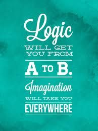 quotes logic can bring you from A to B, Imagination can take you everywhere - Google zoeken