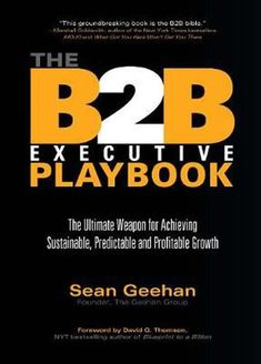 The B2B Executive Playbook: The Ultimate Weapon for Achieving Sustainable, Predi - $20.50 - 20.50