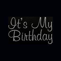 Birthday Quotes : Birthday, It's My Birthday Rhinestone Bling on Black T-Shirt – Contact … Birthday Msgs, Birthday Quotes For Me, Happy Birthday Pictures, Birthday Messages, Birthday Board, Birthday Ideas, Birthday Blessings, Happy Birthday Wishes, Birthday Greetings