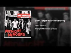 Don't Forget Where You Belong - YouTube