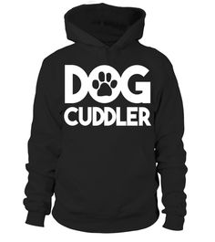 "# Dog Cuddler T-Shirt . Special Offer, not available in shops Comes in a variety of styles and colours Buy yours now before it is too late! Secured payment via Visa / Mastercard / Amex / PayPal How to place an order Choose the model from the drop-down menu Click on ""Buy it now"" Choose the size and the quantity Add your delivery address and bank details And that's it! Tags: Animal Pet Friend Best Cotton Black Gift Tee Shirt. For all those w"